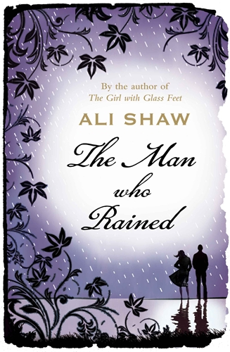 The Man Who Rained Ali Shaw